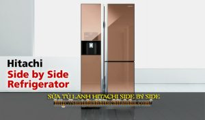 sửa tủ lạnh hitachi cao cấp